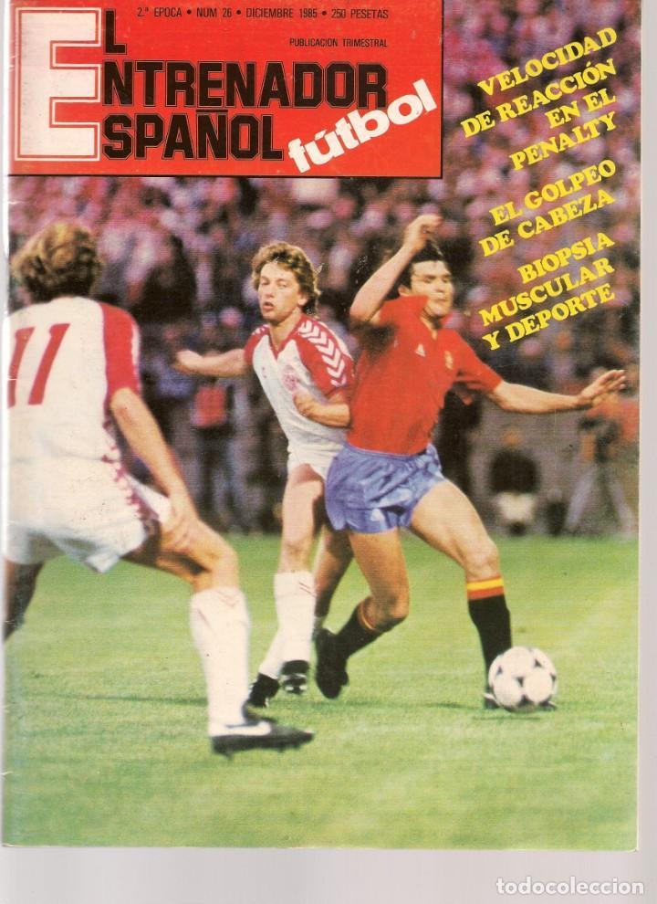 EL ENTRENADOR ESPAÑOL FUTBOL. Nº 26 DICIEMBRE 1985. (B/58) (Coleccionismo Deportivo - Revistas y Periódicos - otros Fútbol)