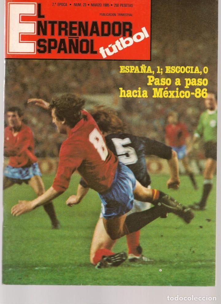 EL ENTRENADOR ESPAÑOL FUTBOL. Nº 23. MARZO 1985. (B/58) (Coleccionismo Deportivo - Revistas y Periódicos - otros Fútbol)