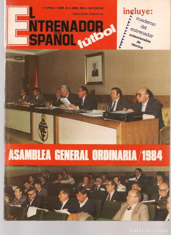 EL ENTRENADOR ESPAÑOL FUTBOL. Nº 20. ABRIL 1984. (B/58) (Coleccionismo Deportivo - Revistas y Periódicos - otros Fútbol)