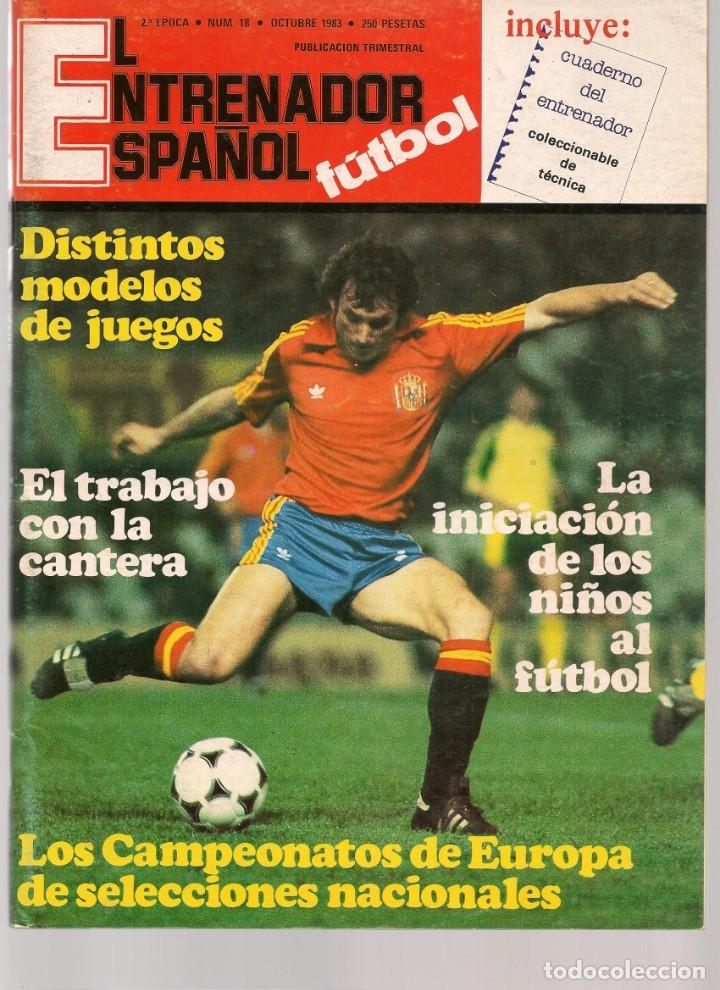 EL ENTRENADOR ESPAÑOL FUTBOL. Nº 18. OCTUBRE 1983.(B/58) (Coleccionismo Deportivo - Revistas y Periódicos - otros Fútbol)