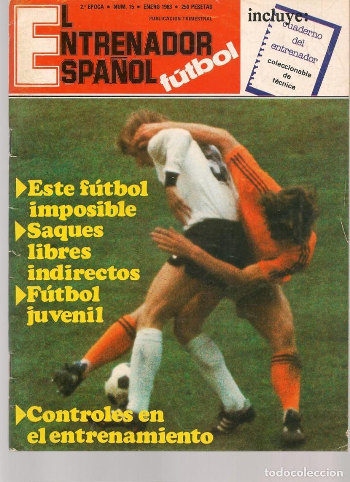 EL ENTRENADOR ESPAÑOL FUTBOL. Nº 15. ENERO 1983.(B/58) (Coleccionismo Deportivo - Revistas y Periódicos - otros Fútbol)