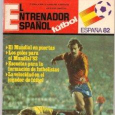 Coleccionismo deportivo: EL ENTRENADOR ESPAÑOL FUTBOL. Nº 12. ABRIL 1982.(B/58). Lote 163615706
