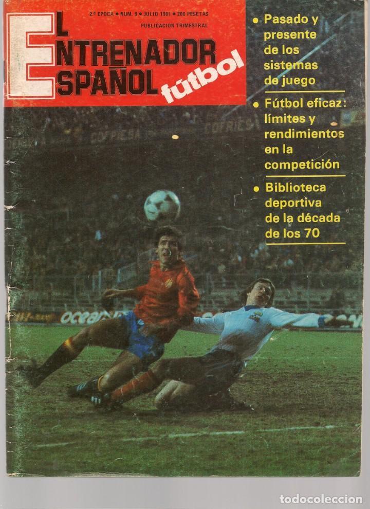 EL ENTRENADOR ESPAÑOL FUTBOL. Nº 9. JULIO 1981. (B/58) (Coleccionismo Deportivo - Revistas y Periódicos - otros Fútbol)