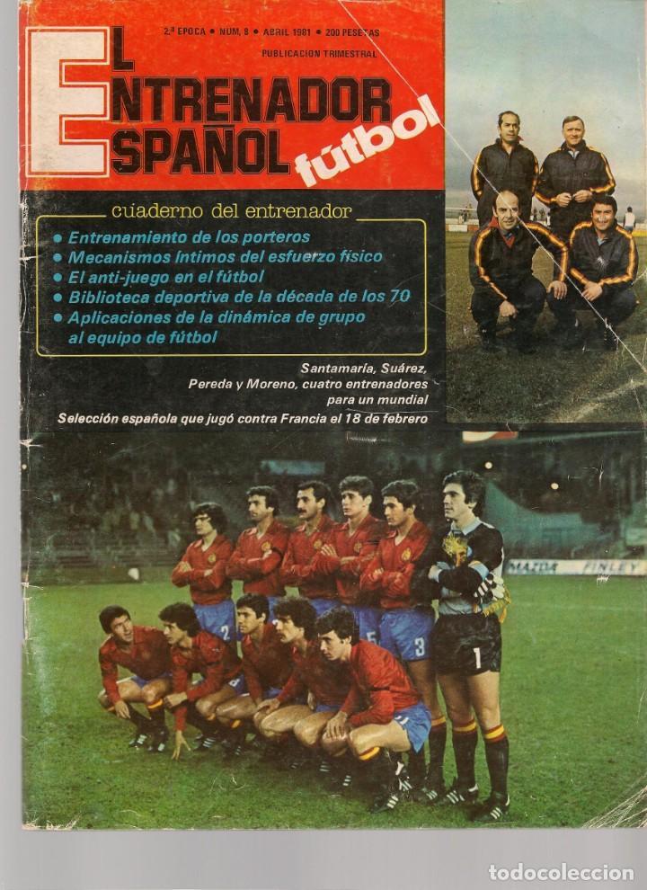 EL ENTRENADOR ESPAÑOL FUTBOL. Nº 8. ABRIL 1981. (B/58) (Coleccionismo Deportivo - Revistas y Periódicos - otros Fútbol)