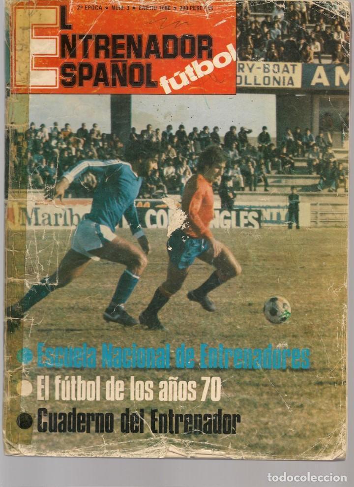 EL ENTRENADOR ESPAÑOL FUTBOL. Nº 3. ENERO 1980. (B/58) (Coleccionismo Deportivo - Revistas y Periódicos - otros Fútbol)
