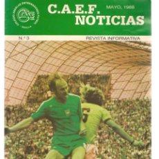 Coleccionismo deportivo: C.A.E.F. NOTICIAS. Nº 3. MAYO 1988. (Z/28). Lote 163724502