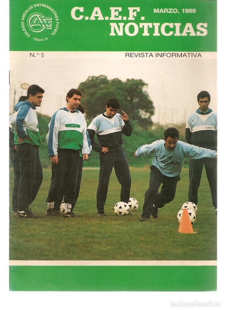 C.A.E.F. NOTICIAS. Nº 5. MARZO 1989. (Z/28) (Coleccionismo Deportivo - Revistas y Periódicos - otros Fútbol)