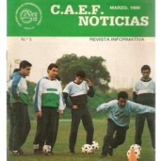 Coleccionismo deportivo: C.A.E.F. NOTICIAS. Nº 5. MARZO 1989. (Z/28). Lote 163724930