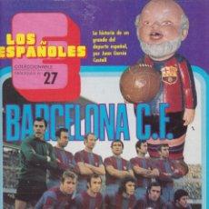 Coleccionismo deportivo: BARÇA. FASCÍCULO Nº 27 DEL COLECCIONABLE LOS ESPAÑOLES. 1973. Lote 165114526
