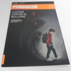 Coleccionismo deportivo: REVISTA FUNDACIÓ Nº 14 (LLUITEM CONTRA EL BULLYING) (FUNDACIÓ BARÇA, MARÇ I JUNY 2019). Lote 167098196