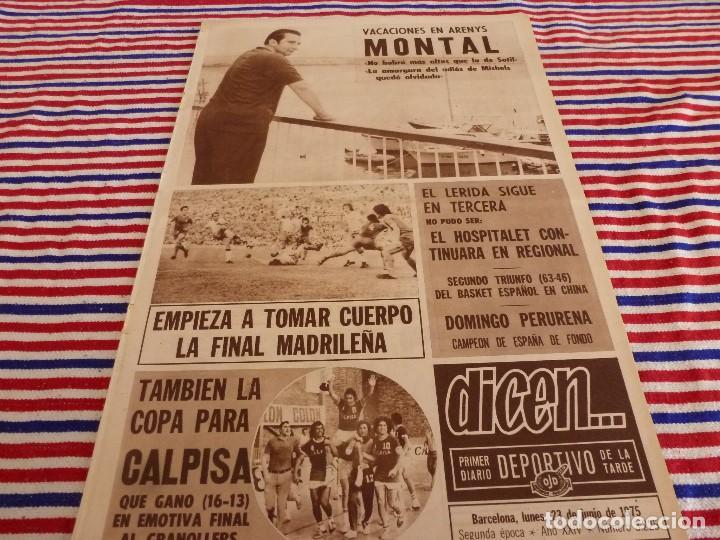 DICEN(23-6-75)AGUSTIN MONTAL VERANEA,CALPISA 16 GRANOLLERS 13 CAMPEONES COPA,MARTI FILOSIA (Coleccionismo Deportivo - Revistas y Periódicos - otros Fútbol)
