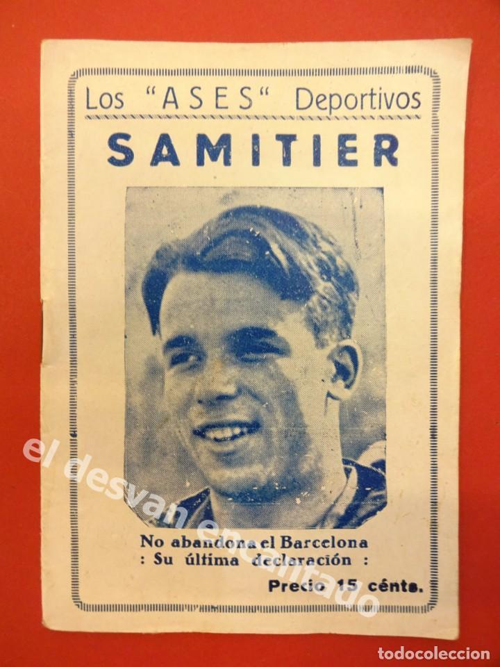 LOS ASES DEPORTIVOS. SAMITIER. FC BARCELONA. 32 PÁG. + PORTADAS. 15 X 11 CTMS. (Coleccionismo Deportivo - Revistas y Periódicos - otros Fútbol)