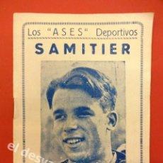 Coleccionismo deportivo: LOS ASES DEPORTIVOS. SAMITIER. FC BARCELONA. 32 PÁG. + PORTADAS. 15 X 11 CTMS.. Lote 169287028