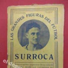 Coleccionismo deportivo: LAS GRANDES FIGURAS DEL FUTBOL. SURROCA. FC BARCELONA. 32 PÁGINAS. 15 X 11 CTMS. . Lote 169288248
