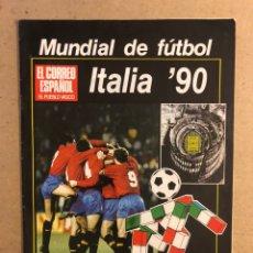 Coleccionismo deportivo: MUNDIAL DE FÚTBOL ITALIA '90. SUPLEMENTO EL CORREO ESPAÑOL. 46 PÁGINAS.. Lote 169895350