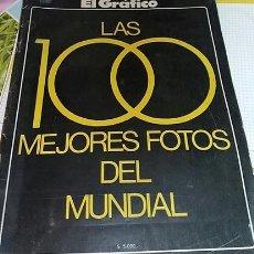 Coleccionismo deportivo: LAS 100 MEJORES FOTOS DEL MUNDIAL ARGENTINA 1978 EL GRAFICO. Lote 170217556