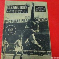 Coleccionismo deportivo: EIZAGUIRRE . GUARDAMETA POLIDEPORTIVO .IDOLOS DEL DEPORTE N°30 (12X16) 32PP 1958/59. Lote 171237877