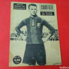 Coleccionismo deportivo: SAMITIER .EL MAGO DEL BALÓN .IDOLOS DEL DEPORTE N21 (12X16) 32PP 1958/59. Lote 171407377