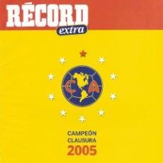 Coleccionismo deportivo: REVISTA ESPECIAL RECORD AMÉRICA CAMPEON CLAUSURA 2005 MEXICO. Lote 242955215