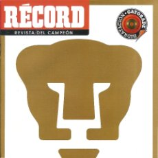 Coleccionismo deportivo: REVISTA ESPECIAL RECORD PUMAS UNAM CAMPEON CLAUSURA 2011 MEXICO. Lote 172016724