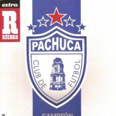 Coleccionismo deportivo: REVISTA ESPECIAL RECORD PACHUCA CAMPEON CLAUSURA 2007 MEXICO. Lote 172016787