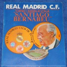 Coleccionismo deportivo: PROGRAMA I TROFEO SANTIAGO BERNABEU (1979) - REAL MADRID - BAYERN MUNCHEN - MILAN - AJAX. Lote 172249484