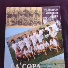 Coleccionismo deportivo: LA COPA SAN PEDRO LIBRO CON DEDICATORIA F.ALDEGER JOVER. Lote 172883445