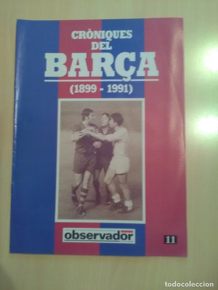 CRONIQUES DEL BARCA 1899-1991, FASCICULO 11 (Coleccionismo Deportivo - Revistas y Periódicos - otros Fútbol)