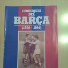 Coleccionismo deportivo: CRONIQUES DEL BARCA 1899-1991, FASCICULO 11. Lote 173472963