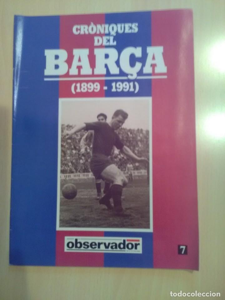 CRONIQUES DEL BARCA 1899-1991, FASCICULO 7 (Coleccionismo Deportivo - Revistas y Periódicos - otros Fútbol)