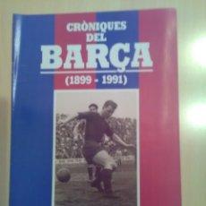 Coleccionismo deportivo: CRONIQUES DEL BARCA 1899-1991, FASCICULO 7. Lote 173473040