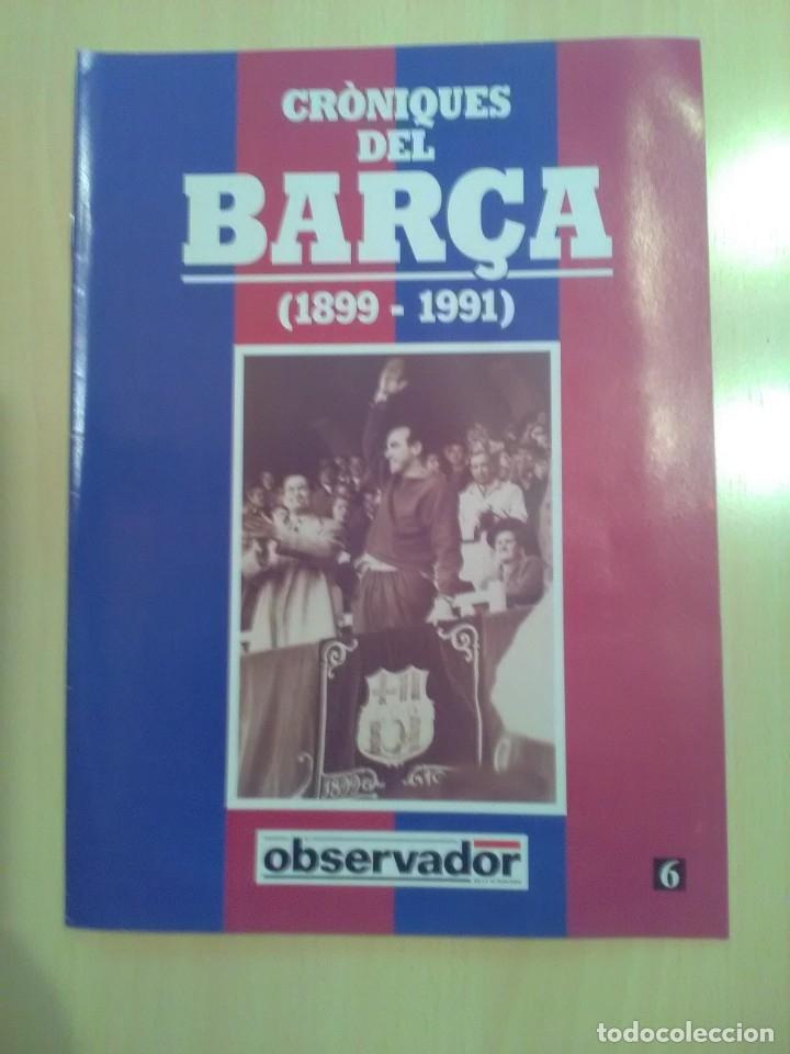 CRONIQUES DEL BARCA 1899-1991, FASCICULO 6 (Coleccionismo Deportivo - Revistas y Periódicos - otros Fútbol)