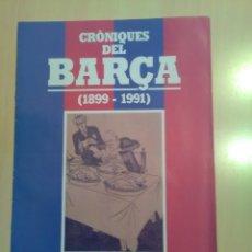 Coleccionismo deportivo: CRONIQUES DEL BARCA 1899-1991, FASCICULO 2. Lote 173473095
