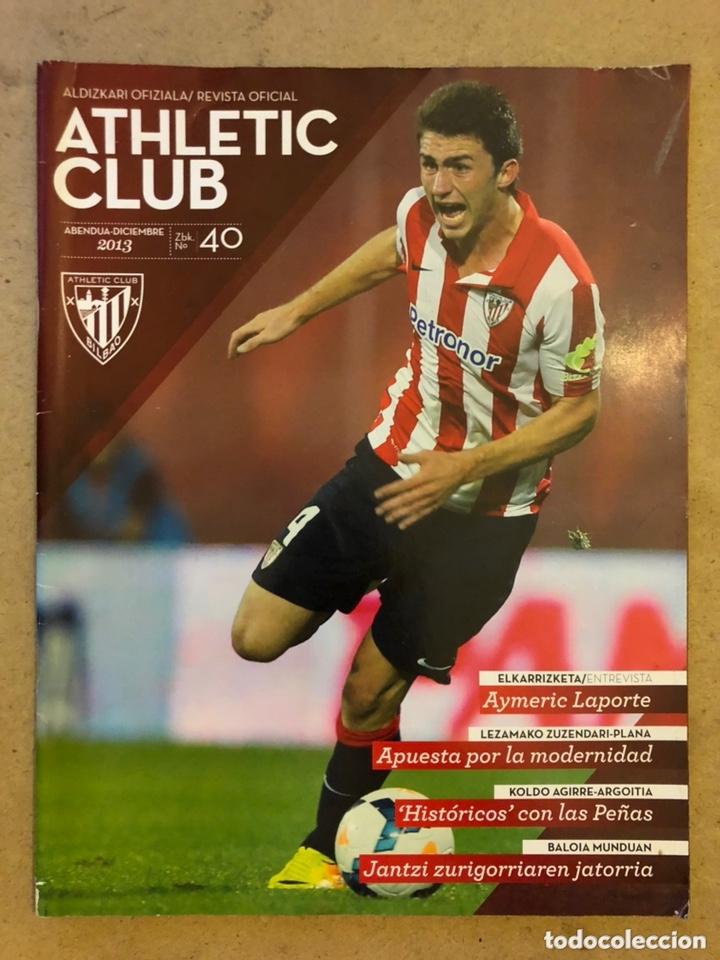 ATHLETIC CLUB REVISTA OFICIAL N° 40 (DICIEMBRE 2013). AYMERIC LAPORTE, PLAN DIRECTOR LEZAMA,... (Coleccionismo Deportivo - Revistas y Periódicos - otros Fútbol)