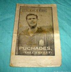 Coleccionismo deportivo: 40 DIAS, 40 ASES, 40 BIOGRAFIAS - PUCHADES - COLL CHELAT - AÑO 1963. Lote 178250212