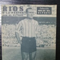 Coleccionismo deportivo: COLECCION IDOLOS DEL DEPORTE, RIOS O LA PASION POR EL FUTBOL. Nº107. Lote 179141512