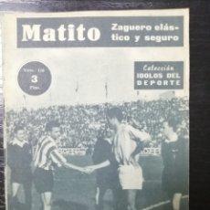 Coleccionismo deportivo: COLECCION IDOLOS DEL DEPORTE, MATITO ZAGUERO ESLASTICO Y SEGURO Nº110. Lote 179141926