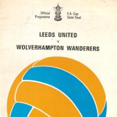 Coleccionismo deportivo: PROGRAMA OFICIAL LEEDS UNITED WOLVES SEMIFINAL FA CUP 72/73 1972/73 . Lote 180392326