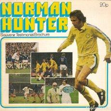 Coleccionismo deportivo: NORMAN HUNTER SOUVENIR TESTIMONIAL BROCHURE LEEDS UNITED ENGLAND. Lote 180392956