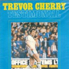 Coleccionismo deportivo: TREVOR CHERRY SOUVENIR TESTIMONIAL BROCHURE LEEDS UNITED ENGLAND. Lote 180393076