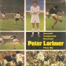 Coleccionismo deportivo: PETER LORIMER SOUVENIR TESTIMONIAL BROCHURE LEEDS UNITED ENGLAND. Lote 180393157