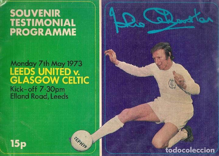 PROGRAMA HOMENAJE JACKIE CHARLTON LEEDS UNITED CELTIC GLASGOW 72/73 1972/73 (Coleccionismo Deportivo - Revistas y Periódicos - otros Fútbol)