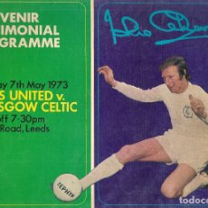 Coleccionismo deportivo: PROGRAMA HOMENAJE JACKIE CHARLTON LEEDS UNITED CELTIC GLASGOW 72/73 1972/73 . Lote 180393431