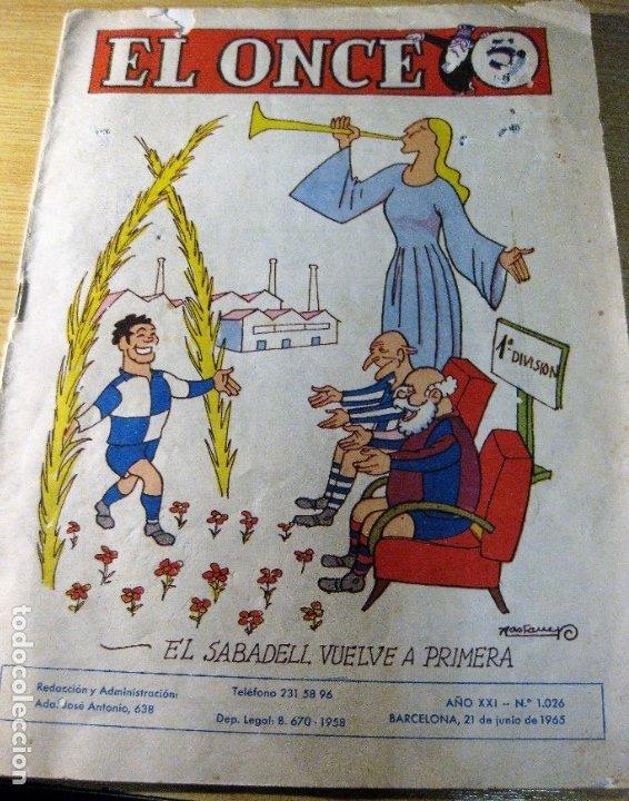 REVISTA SATIRICA DE FUTBOL Y DEPORTES EL ONCE Nº 1026 AÑO 1965 EL SABADELL VUELVE A PRIMERA (Coleccionismo Deportivo - Revistas y Periódicos - otros Fútbol)