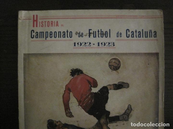 Coleccionismo deportivo: HISTORIA DEL CAMPEONATO DE FUTBOL DE CATALUÑA 1922 1923-CON FOTOGRAFIAS-VER FOTOS-(V-18.057) - Foto 2 - 182871472