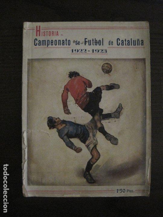 HISTORIA DEL CAMPEONATO DE FUTBOL DE CATALUÑA 1922 1923-CON FOTOGRAFIAS-VER FOTOS-(V-18.057) (Coleccionismo Deportivo - Revistas y Periódicos - otros Fútbol)