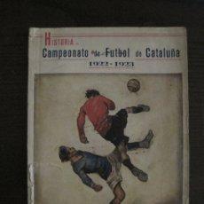 Coleccionismo deportivo: HISTORIA DEL CAMPEONATO DE FUTBOL DE CATALUÑA 1922 1923-CON FOTOGRAFIAS-VER FOTOS-(V-18.057). Lote 182871472