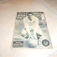 Coleccionismo deportivo: COLECCION IDOLOS DEL DEPORTE - Nº 10 JOSEITO (FUTBOLISTA ARTESANO) 1958. Lote 183513981
