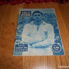 Coleccionismo deportivo: COLECCION IDOLOS DEL DEPORTE Nº 7,ARZA,FUTBOL POR BULERIAS. Lote 183567408