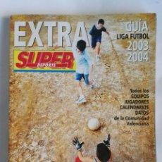 Coleccionismo deportivo: SUPER DEPORTE EXTRA GUÍA LIGA 2003-2004. Lote 183684960